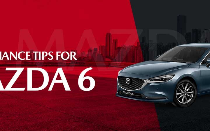 Top 5 Maintenance Tips for your Mazda 6 Car