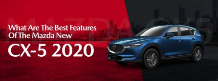 Best Features Of The Mazda New CX-5 2020
