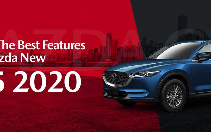 What Are The Best Features Of The Mazda New CX-5 2020
